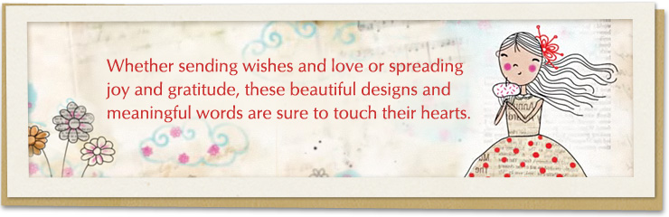 Whether sending wishes and love or spreading joy and gratitude, these beautiful designs and meaningful words are sure to touch their hearts.