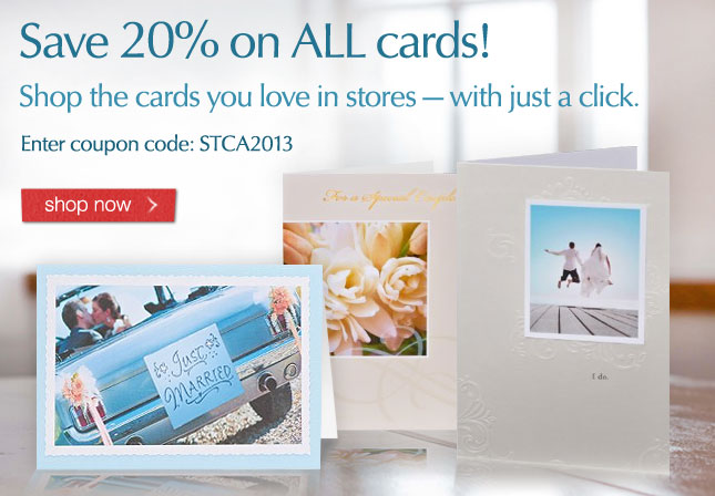 Shop the cards you love in stores with just a click. Save 20% on all cards! Enter coupon code: STCA2013