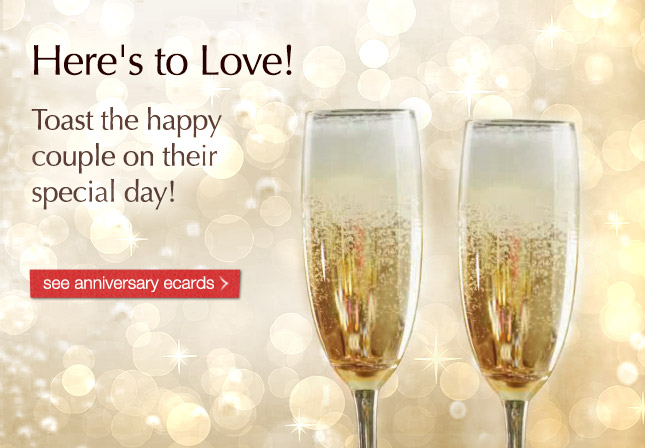 Here's to Love - Toast the happy couple on their special day! see anniversary ecards