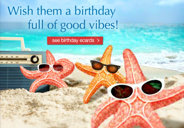 Wish them a birthday full of good vibes! see birthday ecards