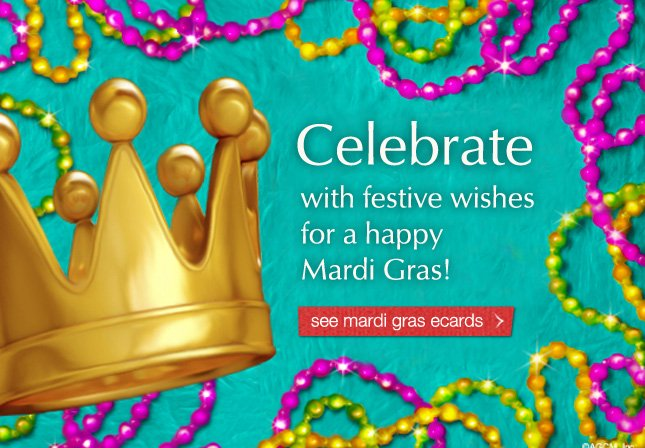 Celebrate with festive wishes for a happy Mardi Gras! See mardi gras ecards