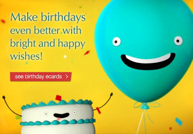 Make birthdays even better with bright and happy wishes! see birthday ecards