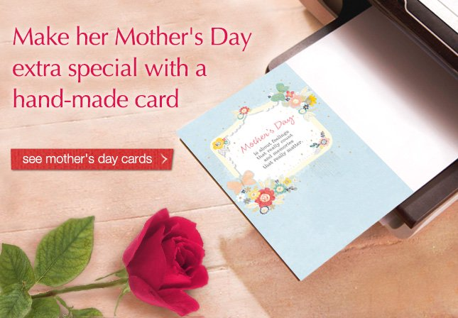 Make her Mother's Day extra special with a hand-made card. see mother's day cards