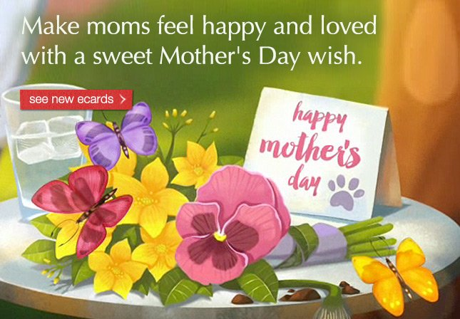 Make moms feel happy and loved with sweet Mother's Day wishes. See new mother's day ecards