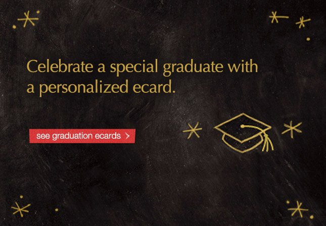Celebrate a special graduate with a personalized ecard. see graduation ecards