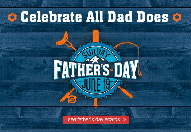 Celebrate All Dad Does - Father's Day is Sunday, June 19. see father's day ecards