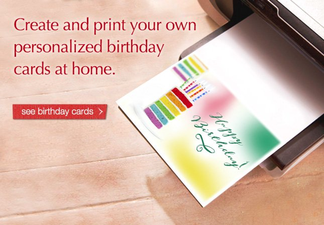Create and print your own personalized birthday cards at home. See birthday cards