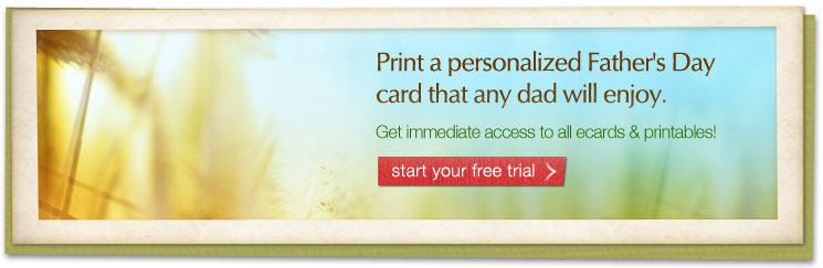 Print a personalized Father's Day card that any dad will enjoy. Start your free trial
