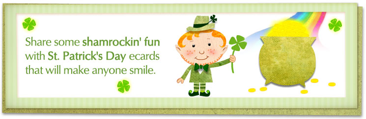 Share some shamrockin fun with St. Patricks Day ecards that will make anyone smile.