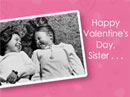 A Heart Full Of Love, Sister Valentine's Day eCards