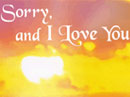 I Am Sorry, and I Love You Just Because eCards