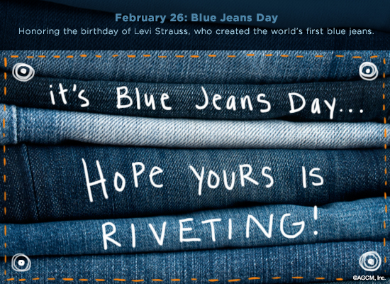 2/26 Blue Jeans Day - Celebrate the Date Ecard | American Greetings