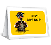 What Turkey? printable thanksgiving card