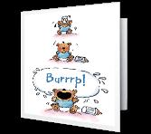 Burrrp!