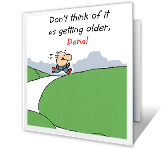 Getting Older over the hill birthday printable cards
