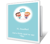 "A Little ""Hey!"" printable card"