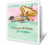 Enjoy Your Birthday Just Because printable card