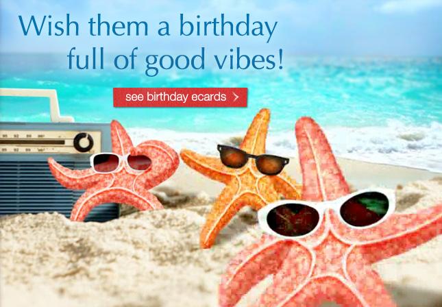 Wish them a birthday full of good vibes! see birthday ecards