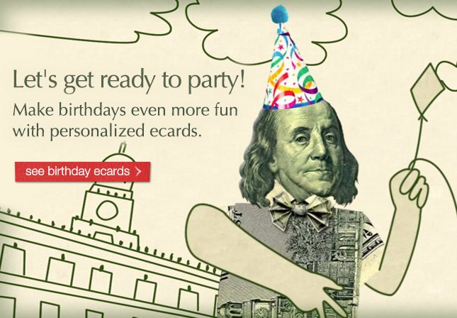 Let's get ready to party! Make birthdays even more fun with personalized ecards. see birthday ecards