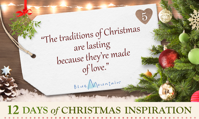 The traditions of Christmas are lasting because they're made of love