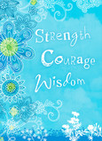 Strength Courage Wisdom 5x7 Folded Card