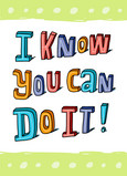 I Know You Can Do It 5x7 Folded Card
