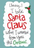 I Told Santa Claus 5x7 Folded Card