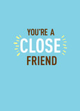 Close Friend Far 5x7 Folded Card