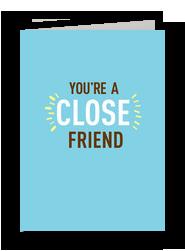 Close Friend Far 5x7 Folded Card