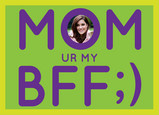 Mom BFF Card 7x5 Folded Card
