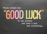 People Say Good Luck 7x5 Folded Card