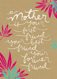 A Mother A Friend 5x7 Folded Card