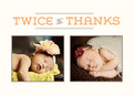 Twice the Thanks 5.25x3.75 Folded Card