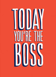 Youre the Boss 5x7 Folded Card