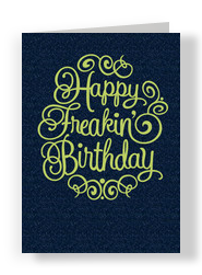 Happy Freakin Birthday 5x7 Folded Card