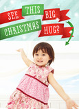Big Christmas Hug 5x7 Folded Card