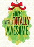 Mistletotally Awesome 5x7 Folded Card