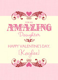 Amazing Valentine Daughter 5x7 Folded Card