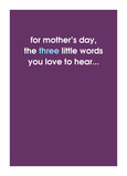 Three Little Mother's Day Words 5x7 Folded Card