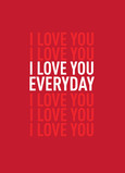 I Love You Every Day 5x7 Folded Card