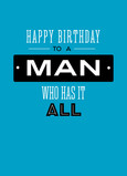 Happy Birthday to Man who has it all 5x7 Folded Card