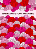 I'd Like to be your Valentine 5x7 Folded Card
