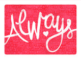 """Always"" Lettering Design 7x5 Folded Card"