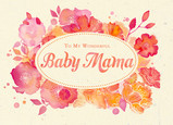 Baby Mama - Watercolor Floral 7x5 Folded Card