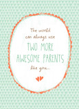 Two More Awesome Parents 5x7 Folded Card