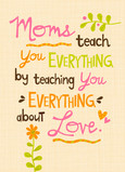 Moms Teach You Everything… 5x7 Folded Card