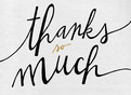Thanks So Much - Hand Lettering on White 5.25x3.75 Folded Card