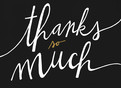 Thanks So Much Hand Lettering on Black 5.25x3.75 Folded Card