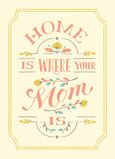 Home Is Where Your Mom Is 5x7 Folded Card