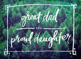 Great Dad Proud Daughter 7x5 Folded Card